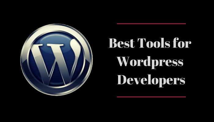 10 Best Tools for WordPress Developers